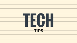 """Tech Tips"" written on notepad paper"